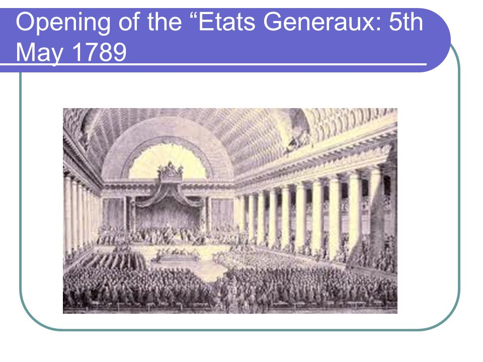 Opening of the Etats Generaux: 5th May 1789