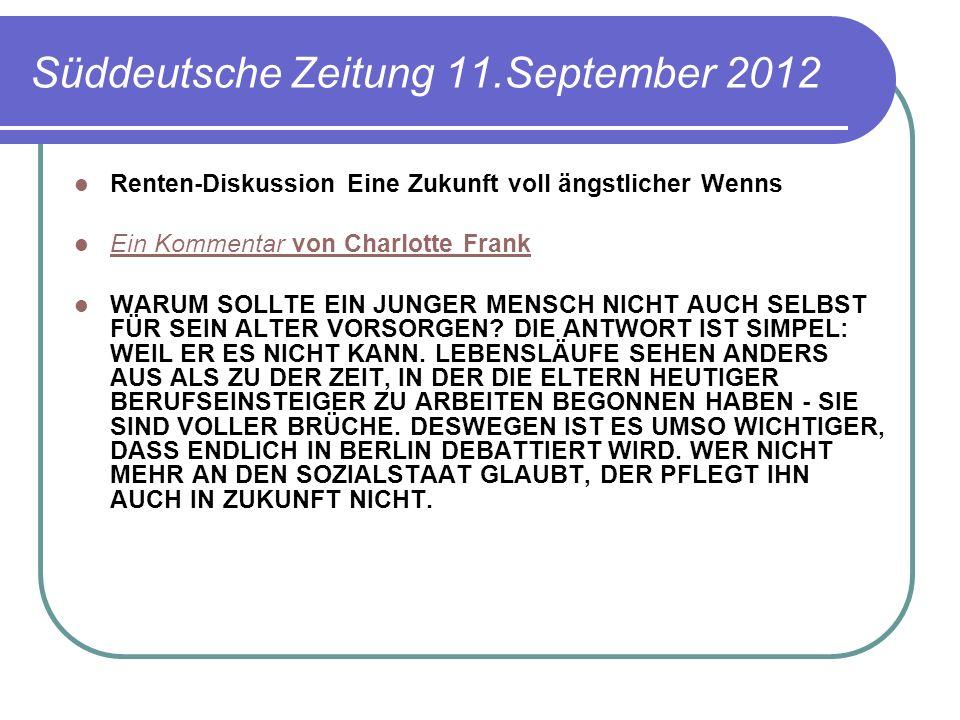 Süddeutsche Zeitung 11.September 2012 Renten-Diskussion Eine Zukunft voll ängstlicher Wenns Ein Kommentar von Charlotte Frank Ein Kommentar von Charlo