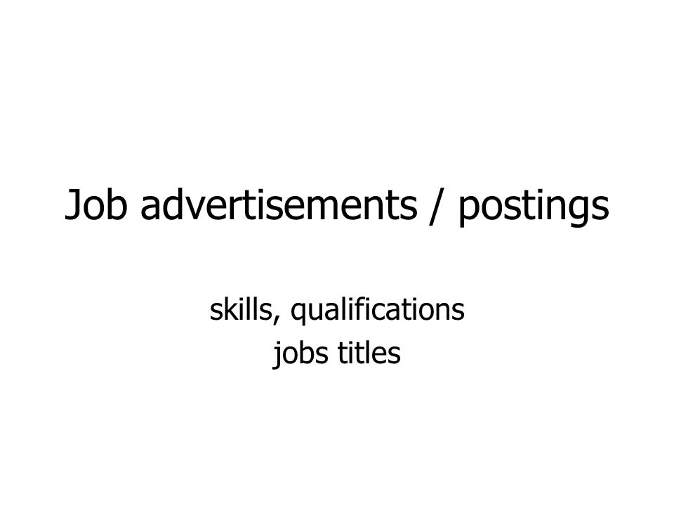 Job advertisements / postings skills, qualifications jobs titles
