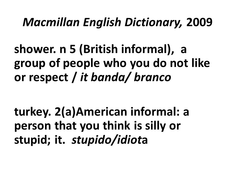 Macmillan English Dictionary, 2009 shower.