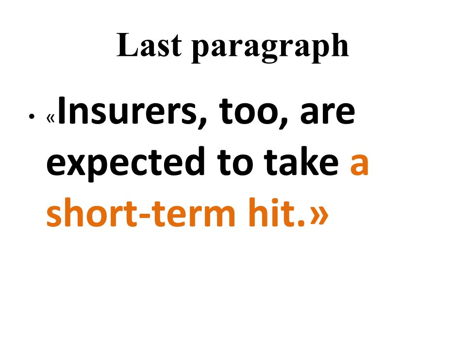 Last paragraph « Insurers, too, are expected to take a short-term hit.»