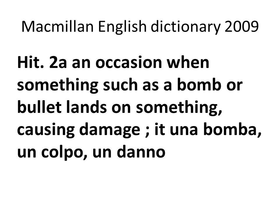 Macmillan English dictionary 2009 Hit.