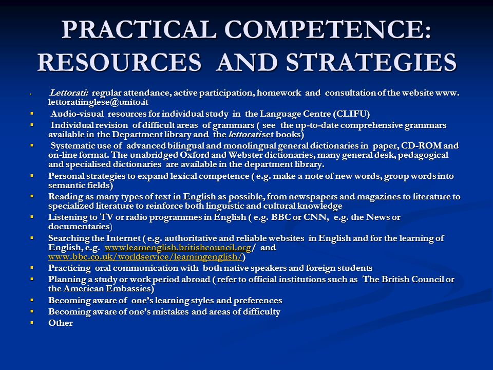 PRACTICAL COMPETENCE: RESOURCES AND STRATEGIES Lettorati: regular attendance, active participation, homework and consultation of the website www. lett