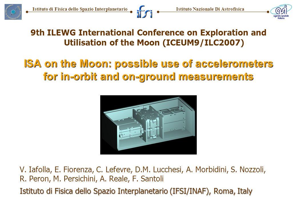 Istituto Nazionale Di AstrofisicaIstituto di Fisica dello Spazio Interplanetario V. Iafolla, E. Fiorenza, C. Lefevre, D.M. Lucchesi, A. Morbidini, S.