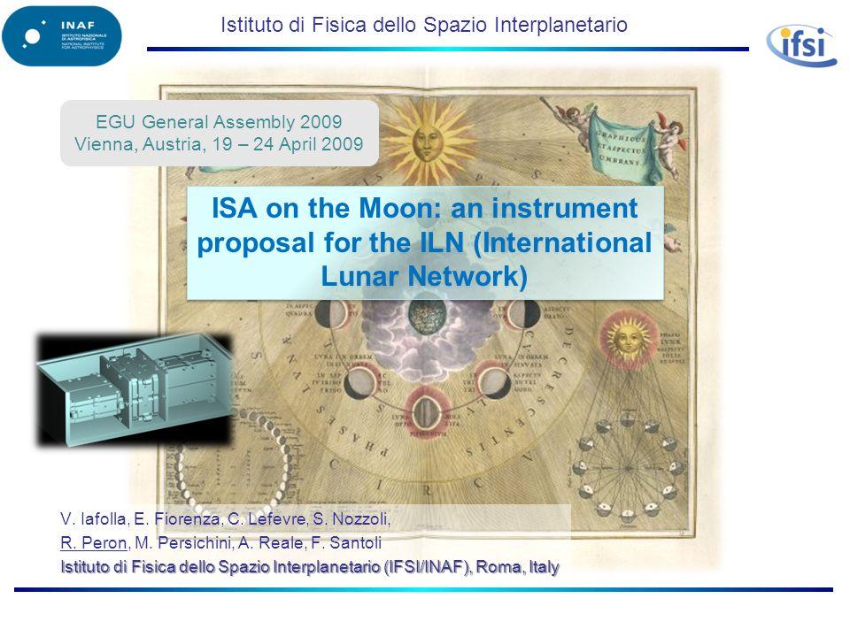 Istituto di Fisica dello Spazio Interplanetario V. Iafolla, E. Fiorenza, C. Lefevre, S. Nozzoli, R. Peron, M. Persichini, A. Reale, F. Santoli Istitut