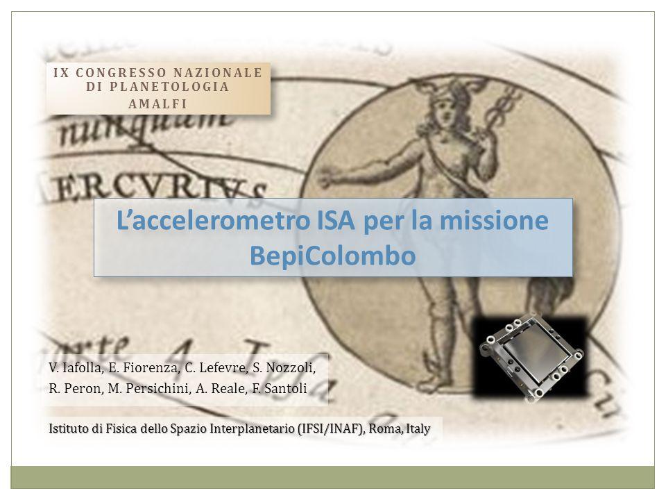 Laccelerometro ISA per la missione BepiColombo V. Iafolla, E.