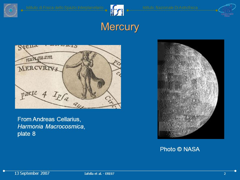 Istituto Nazionale Di AstrofisicaIstituto di Fisica dello Spazio Interplanetario 13 September 2007 Iafolla et al. - ERE072 Mercury From Andreas Cellar