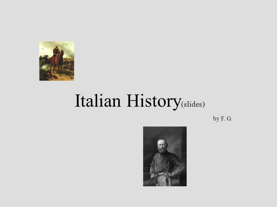 Italian History (slides) by F. G.
