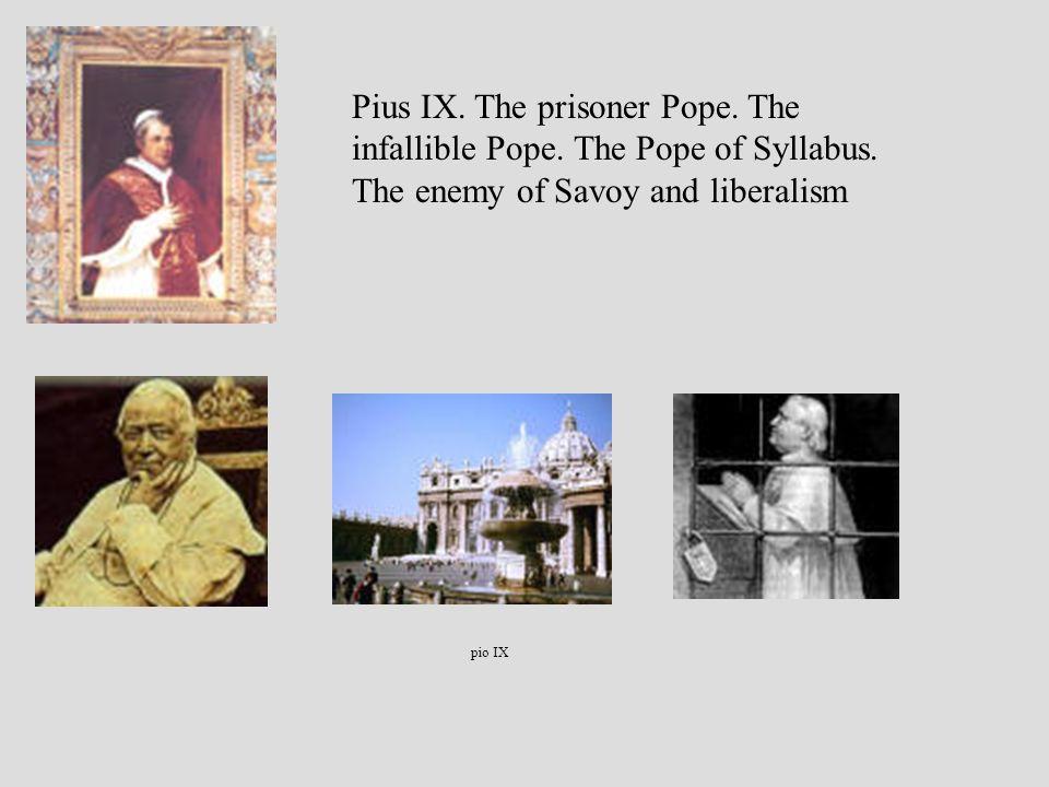 pio IX Pius IX. The prisoner Pope. The infallible Pope.