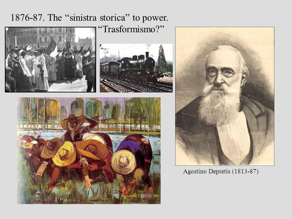 depretis Agostino Depretis (1813-87) 1876-87. The sinistra storica to power. Trasformismo?