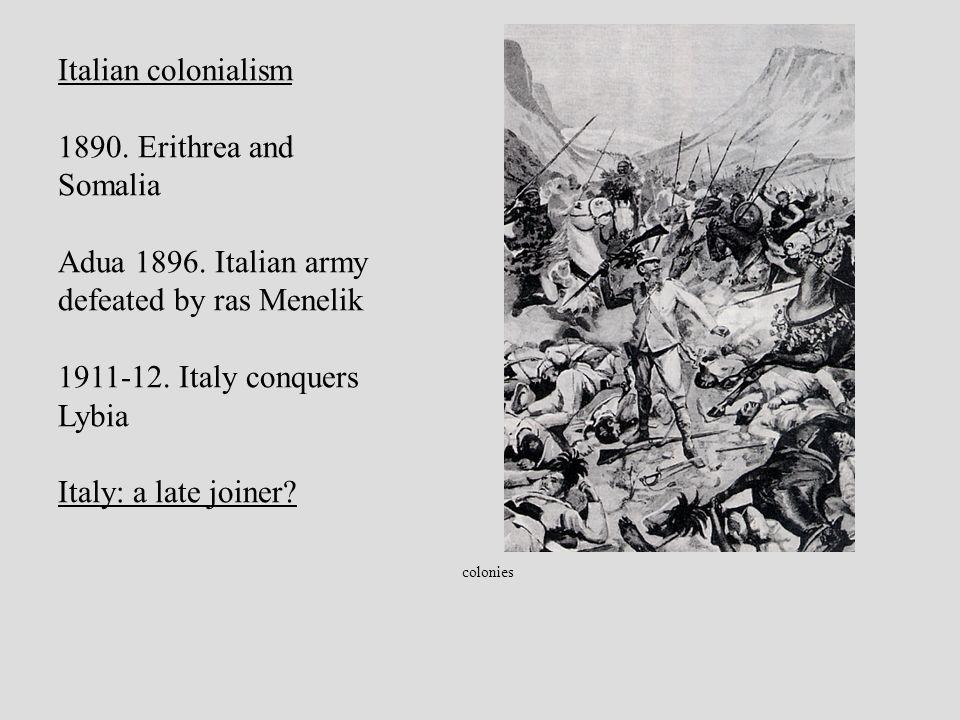 colonies Italian colonialism 1890. Erithrea and Somalia Adua 1896.