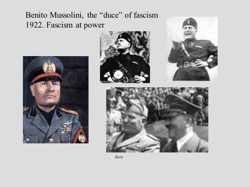 duce Benito Mussolini, the duce of fascism 1922. Fascism at power