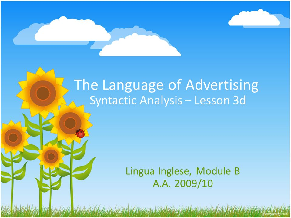 The Language of Advertising Syntactic Analysis – Lesson 3d Lingua Inglese, Module B A.A. 2009/10