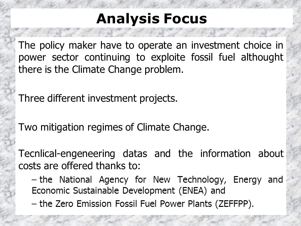 The policy maker have to operate an investment choice in power sector continuing to exploite fossil fuel althought there is the Climate Change problem