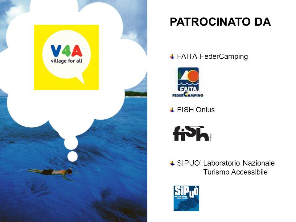 ©Proprietà testi e immagini riservata V4A – Village for all PATROCINATO DA FAITA-FederCamping FISH Onlus SIPUO Laboratorio Nazionale Turismo Accessibile