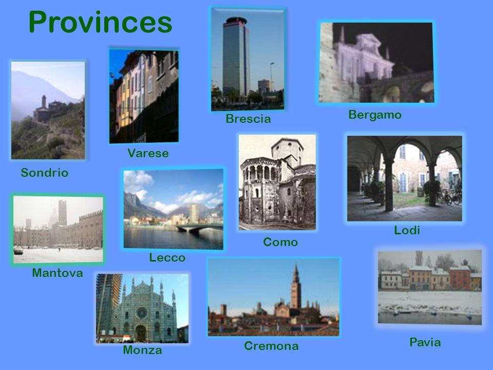 Provinces Pavia Brescia Sondrio Como Varese Bergamo Cremona Lecco Lodi Mantova Monza