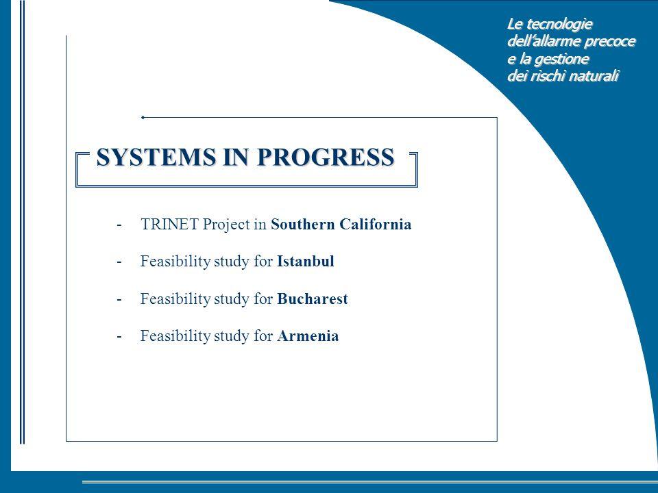 Le tecnologie dellallarme precoce e la gestione dei rischi naturali - TRINET Project in Southern California - Feasibility study for Istanbul - Feasibi