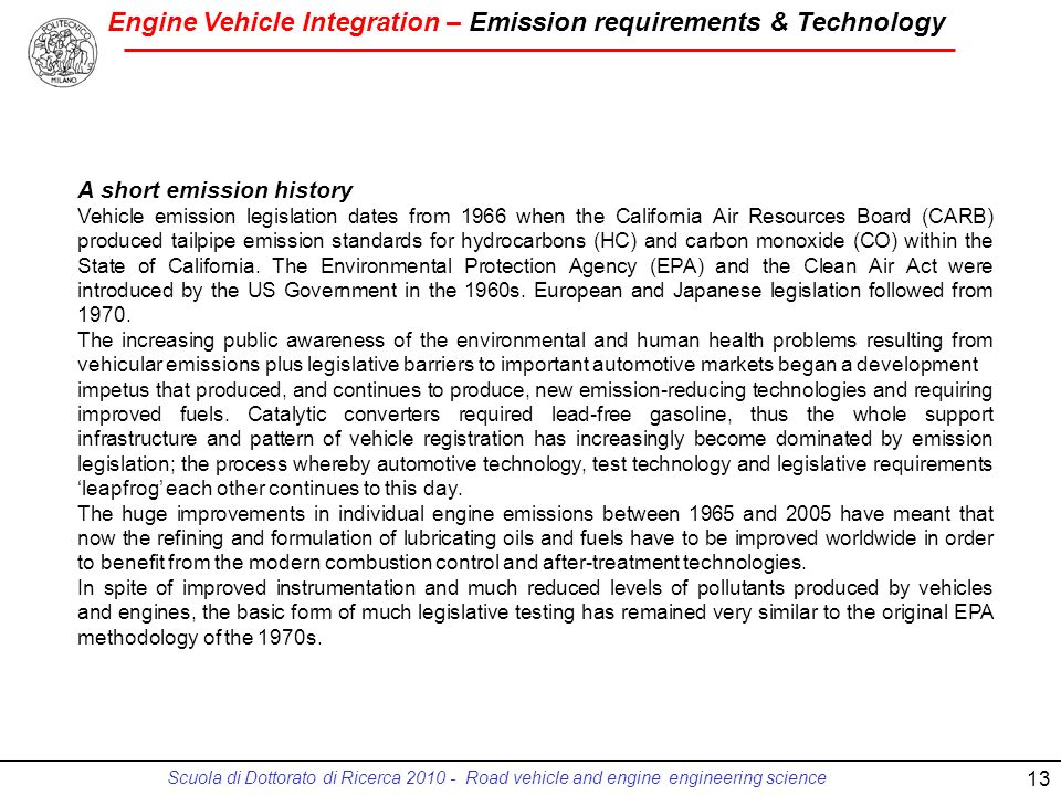 Engine Vehicle Integration – Emission requirements & Technology Scuola di Dottorato di Ricerca 2010 - Road vehicle and engine engineering science 13 A