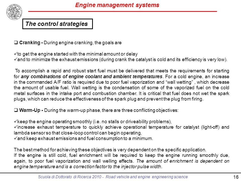 Engine management systems Scuola di Dottorato di Ricerca 2010 - Road vehicle and engine engineering science 16 Cranking - During engine cranking, the