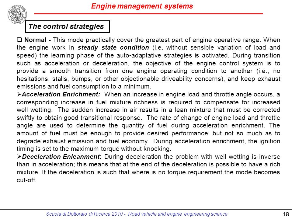 Engine management systems Scuola di Dottorato di Ricerca 2010 - Road vehicle and engine engineering science 18 Normal - This mode practically cover th