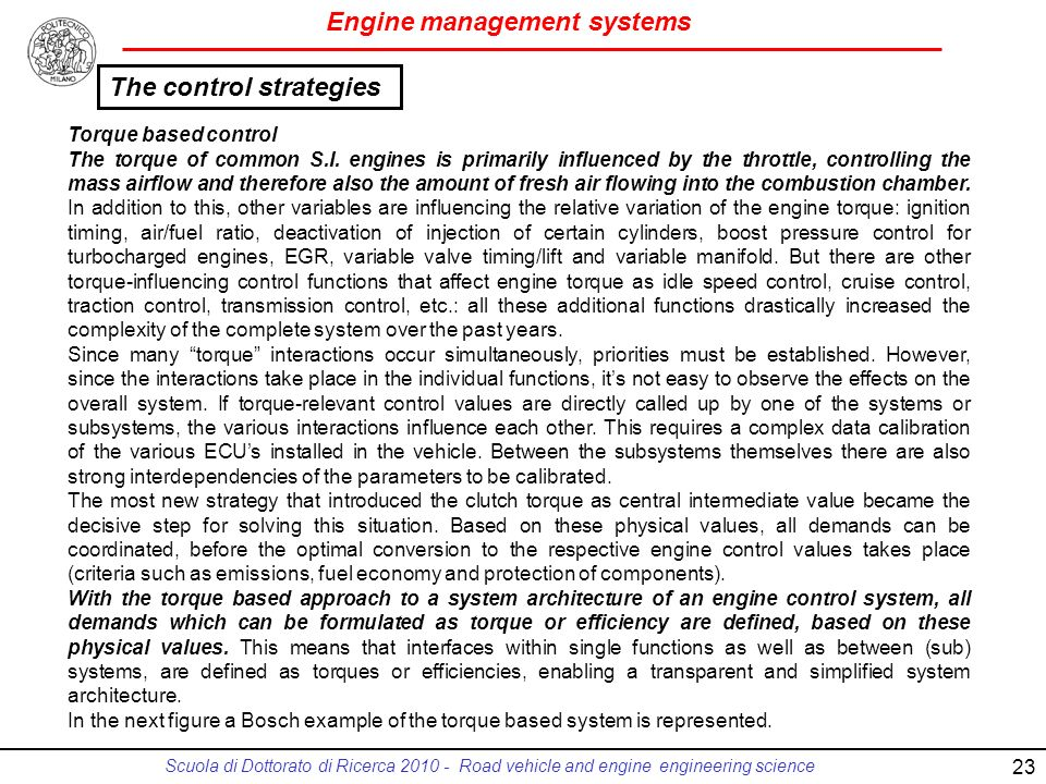 Engine management systems Scuola di Dottorato di Ricerca 2010 - Road vehicle and engine engineering science 23 Torque based control The torque of comm