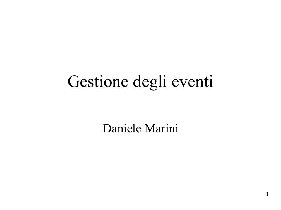 1 Gestione degli eventi Daniele Marini