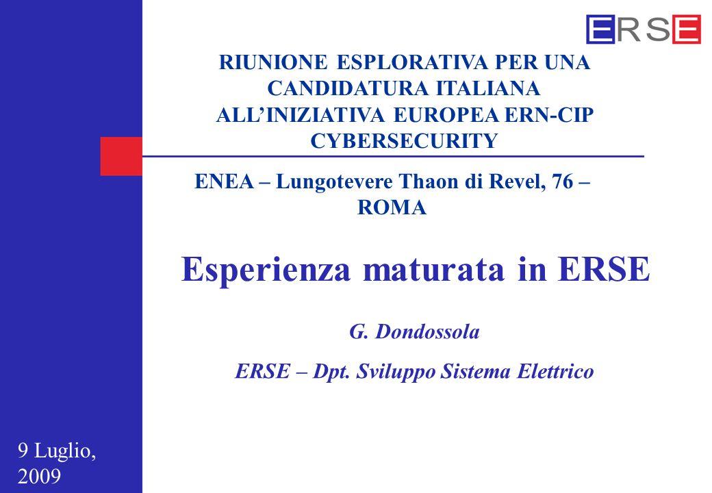 RIUNIONE ESPLORATIVA PER UNA CANDIDATURA ITALIANA ALLINIZIATIVA EUROPEA ERN-CIP CYBERSECURITY ENEA – Lungotevere Thaon di Revel, 76 – ROMA Esperienza