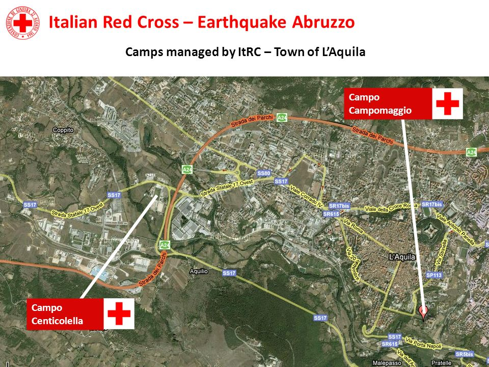 Italian Red Cross – Earthquake Abruzzo Camps managed by ItRC – Town of LAquila Campo Centicolella Campo Campomaggio
