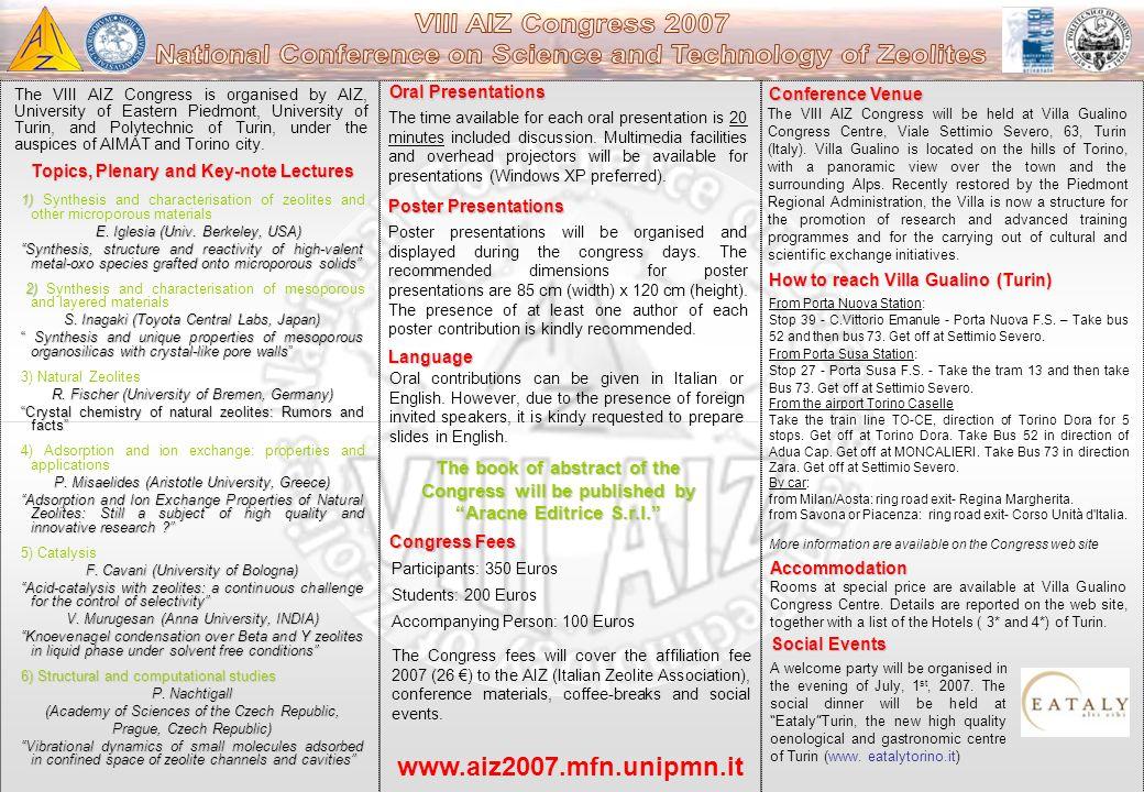 Conference Venue The VIII AIZ Congress will be held at Villa Gualino Congress Centre, Viale Settimio Severo, 63, Turin (Italy).