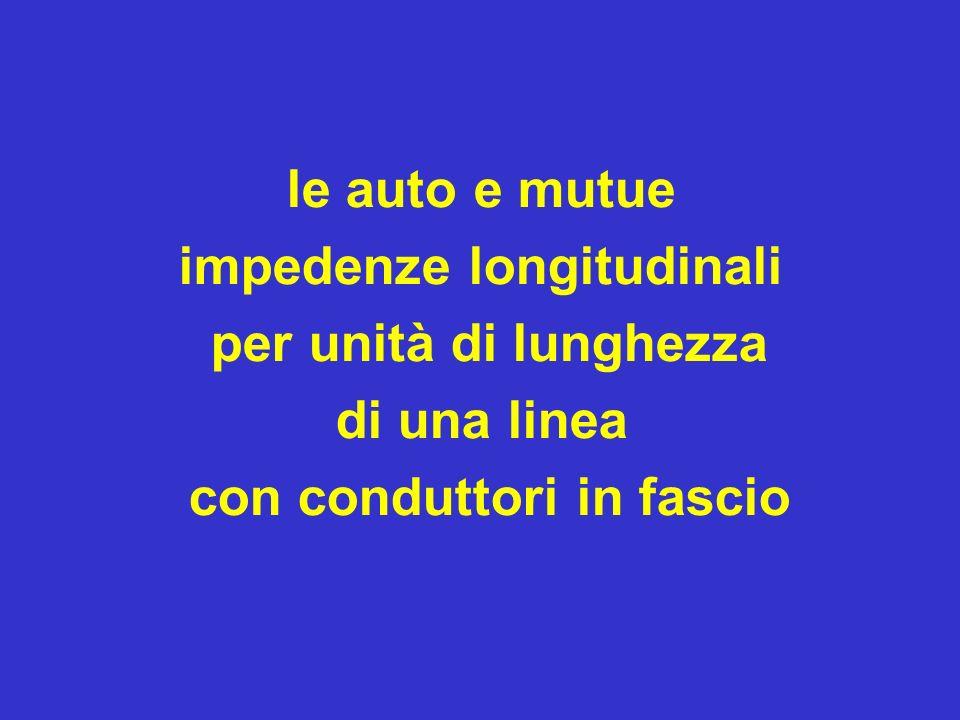 le auto e mutue impedenze longitudinali per unità di lunghezza di una linea con conduttori in fascio