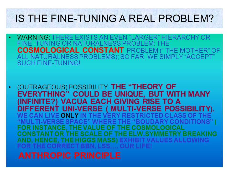 IS THE FINE-TUNING A REAL PROBLEM? WARNING: THERE EXISTS AN EVEN LARGER HIERARCHY OR FINE -TUNING OR NATURALNESS PROBLEM: THE COSMOLOGICAL CONSTANT PR