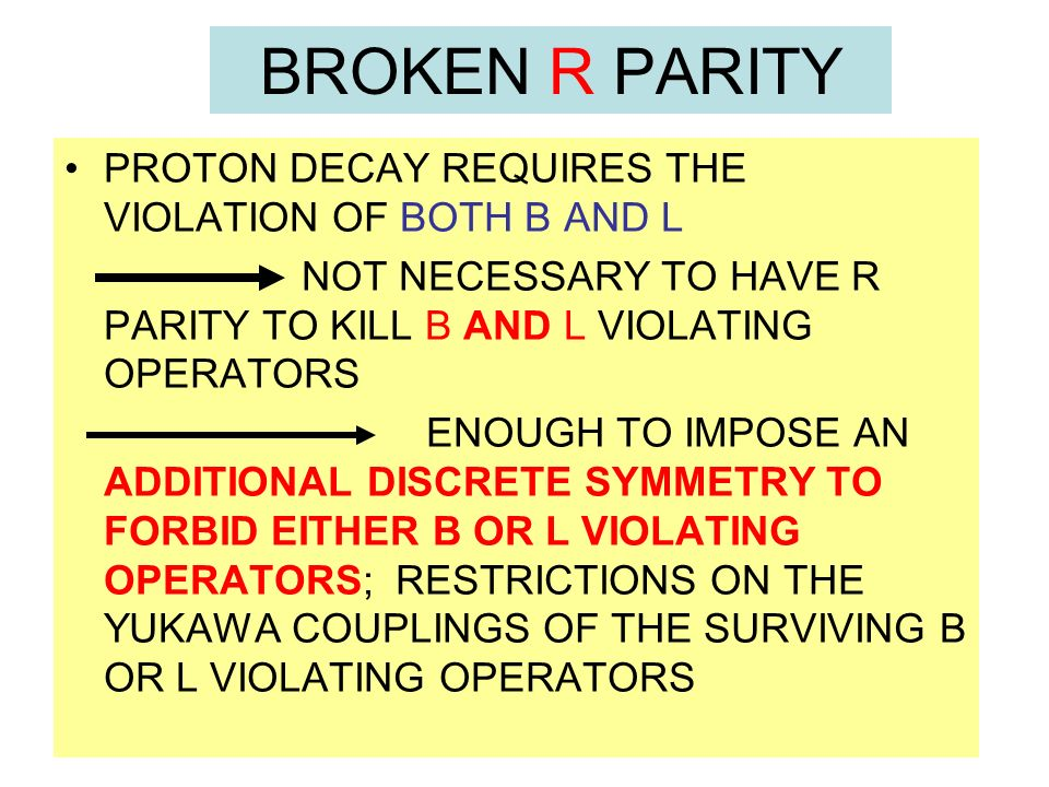 BROKEN R PARITY PROTON DECAY REQUIRES THE VIOLATION OF BOTH B AND L NOT NECESSARY TO HAVE R PARITY TO KILL B AND L VIOLATING OPERATORS ENOUGH TO IMPOS