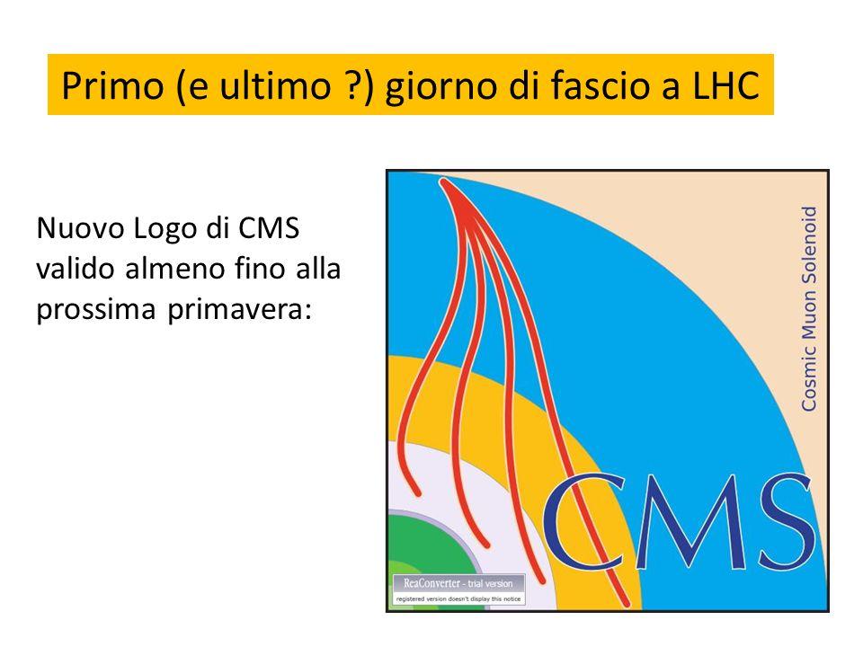Primo (e ultimo ?) giorno di fascio a LHC Nuovo Logo di CMS valido almeno fino alla prossima primavera: