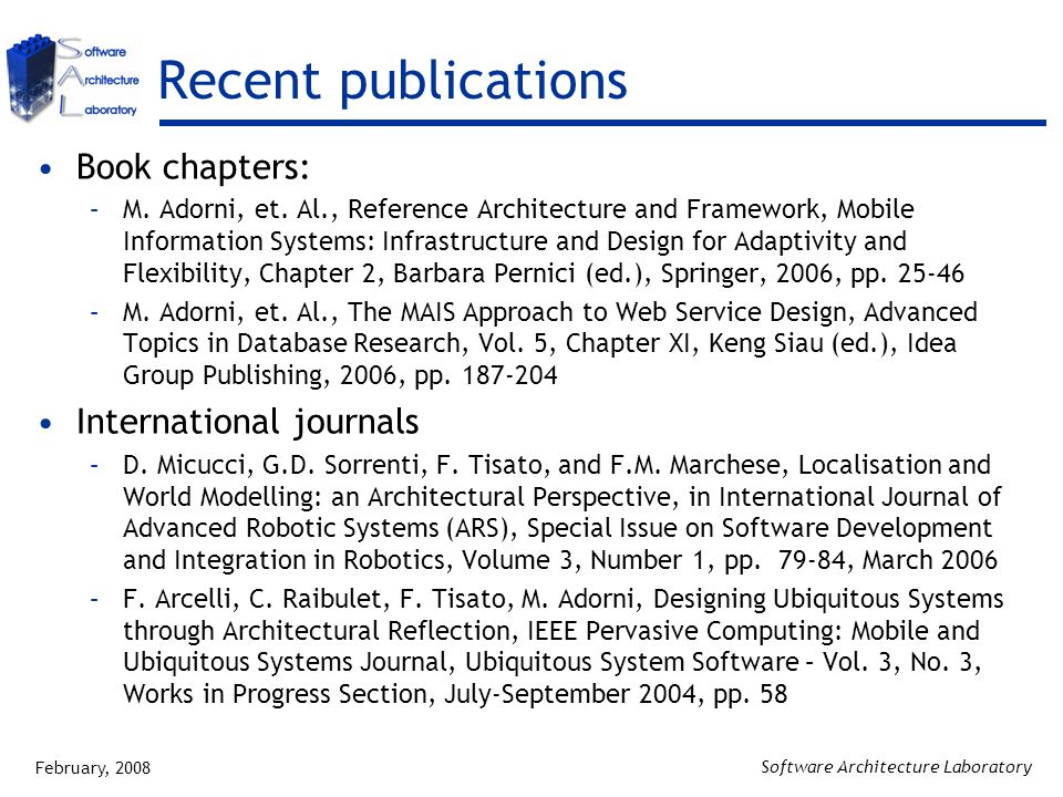 February, 2008 Software Architecture Laboratory Recent publications Book chapters: –M.