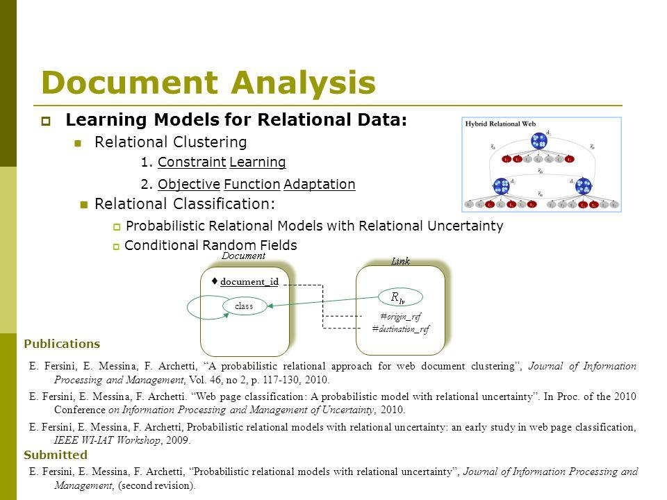 Learning Models for Relational Data: Relational Clustering #origin_ref #destination_ref #origin_ref #destination_ref document_id class document_id class Document Analysis E.