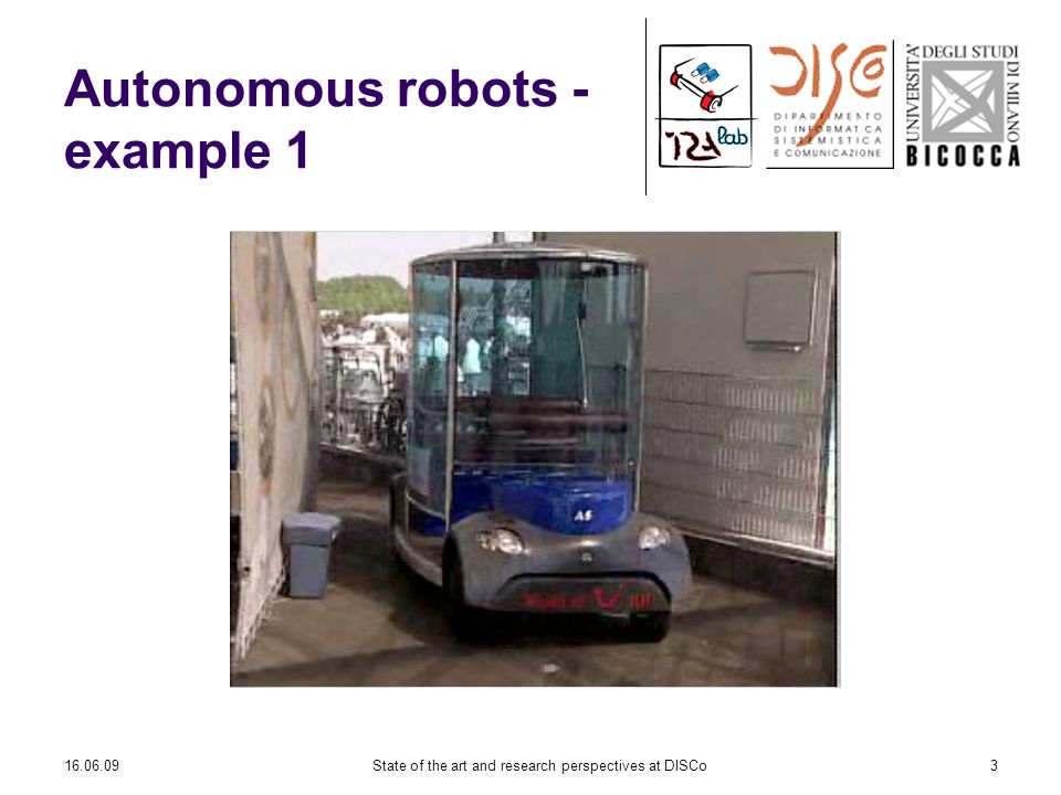 State of the art and research perspectives at DISCo3 Autonomous robots - example 1