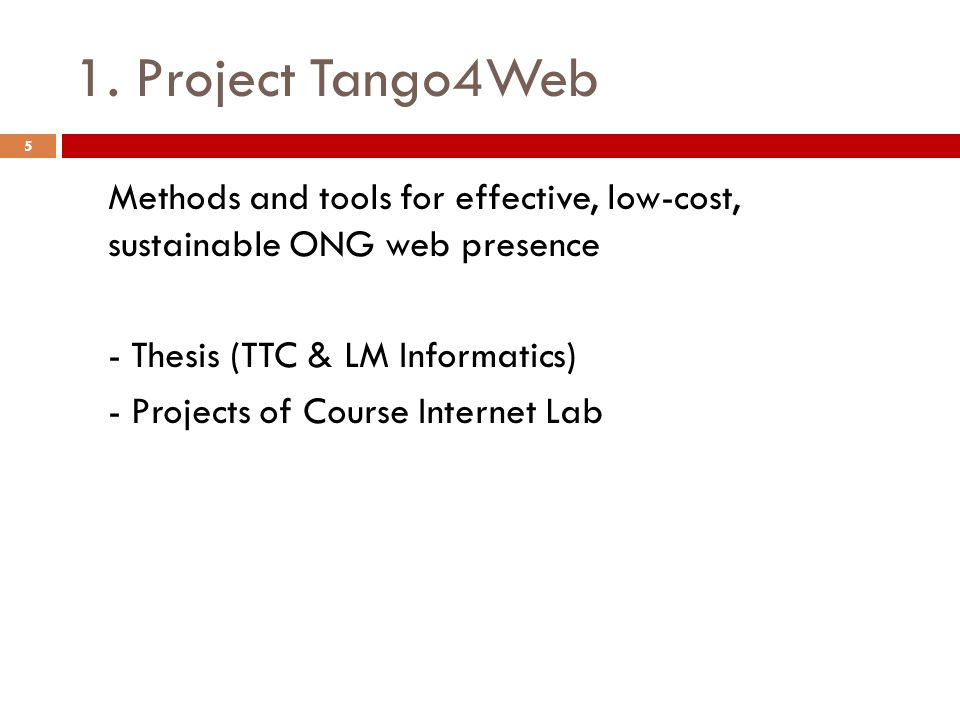 1. Project Tango4Web Methods and tools for effective, low-cost, sustainable ONG web presence - Thesis (TTC & LM Informatics) - Projects of Course Inte