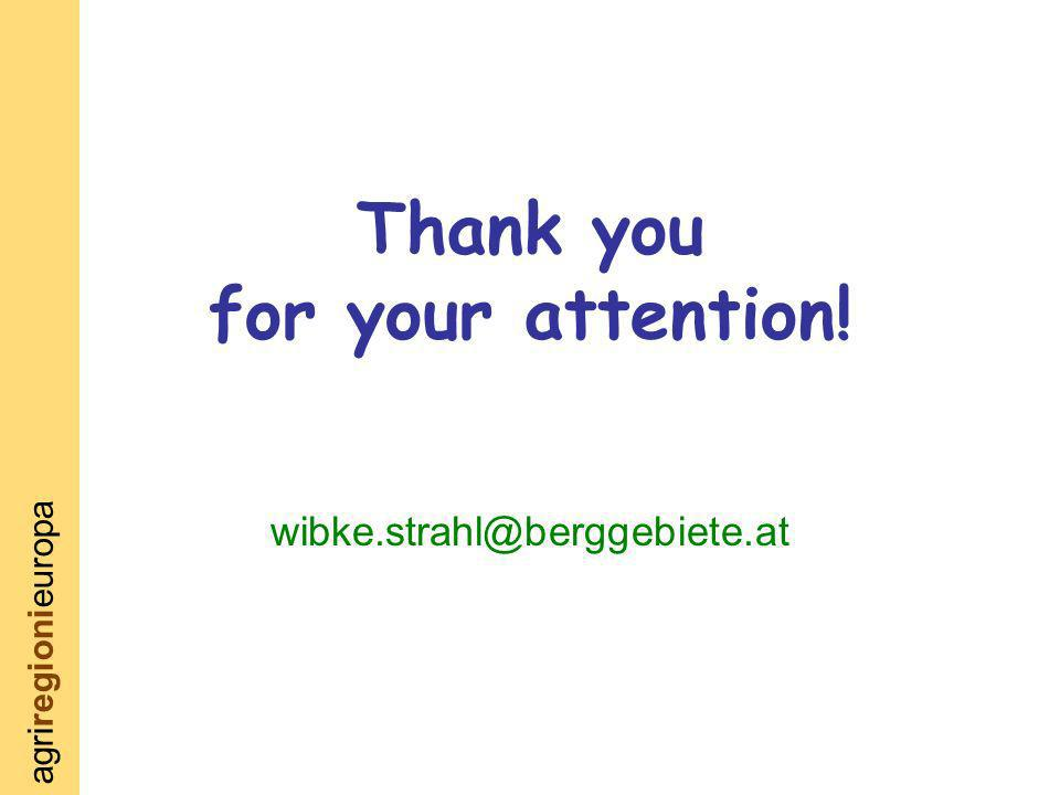 agriregionieuropa Thank you for your attention! wibke.strahl@berggebiete.at