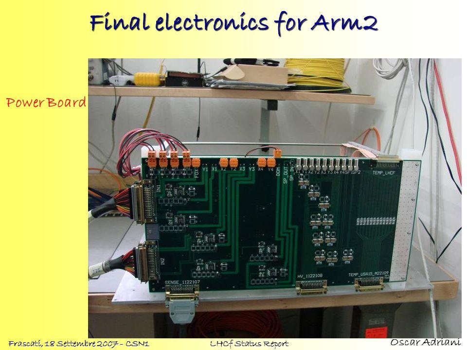 Oscar Adriani Frascati, 18 Settembre 2007 - CSN1 LHCf Status Report Final electronics for Arm2 Power Board
