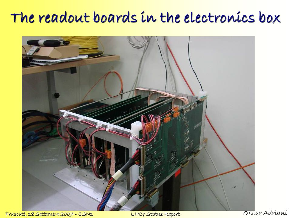 Oscar Adriani Frascati, 18 Settembre 2007 - CSN1 LHCf Status Report The readout boards in the electronics box