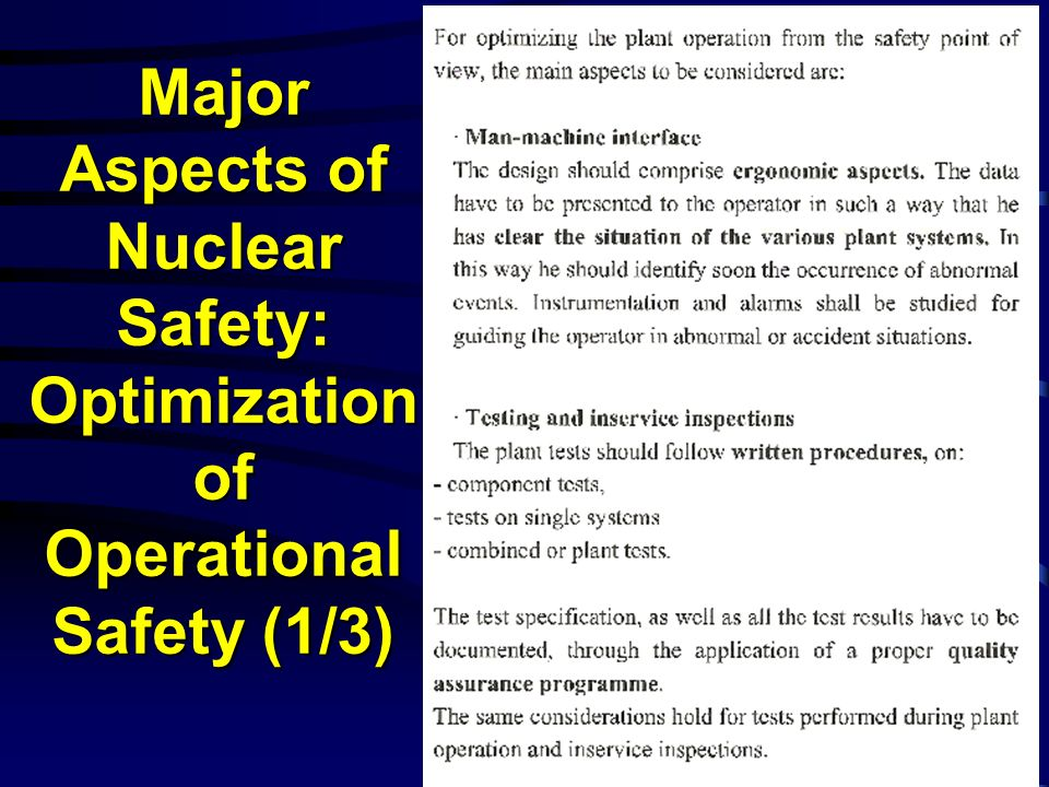 Major Aspects of Nuclear Safety: Optimization of Operational Safety (1/3) Major Aspects of Nuclear Safety: Optimization of Operational Safety (1/3)