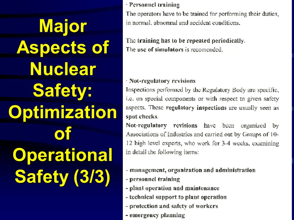 Major Aspects of Nuclear Safety: Optimization of Operational Safety (3/3) Major Aspects of Nuclear Safety: Optimization of Operational Safety (3/3)