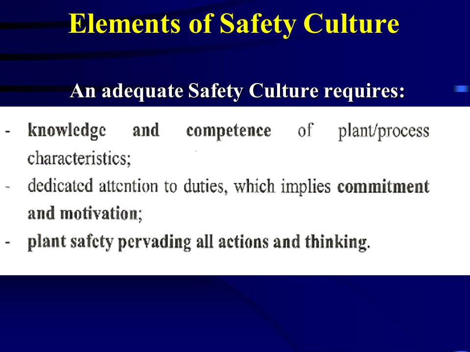An adequate Safety Culture requires:
