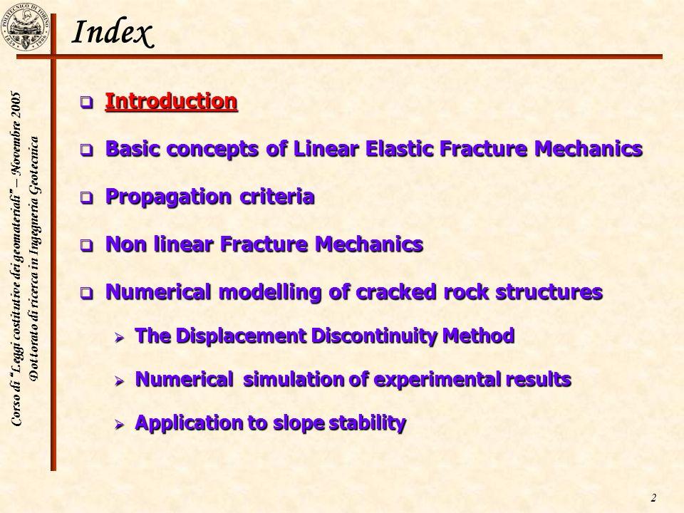 Corso di Leggi costitutive dei geomateriali – Novembre 2005 Dottorato di ricerca in Ingegneria Geotecnica 2 Index Introduction Introduction Basic conc