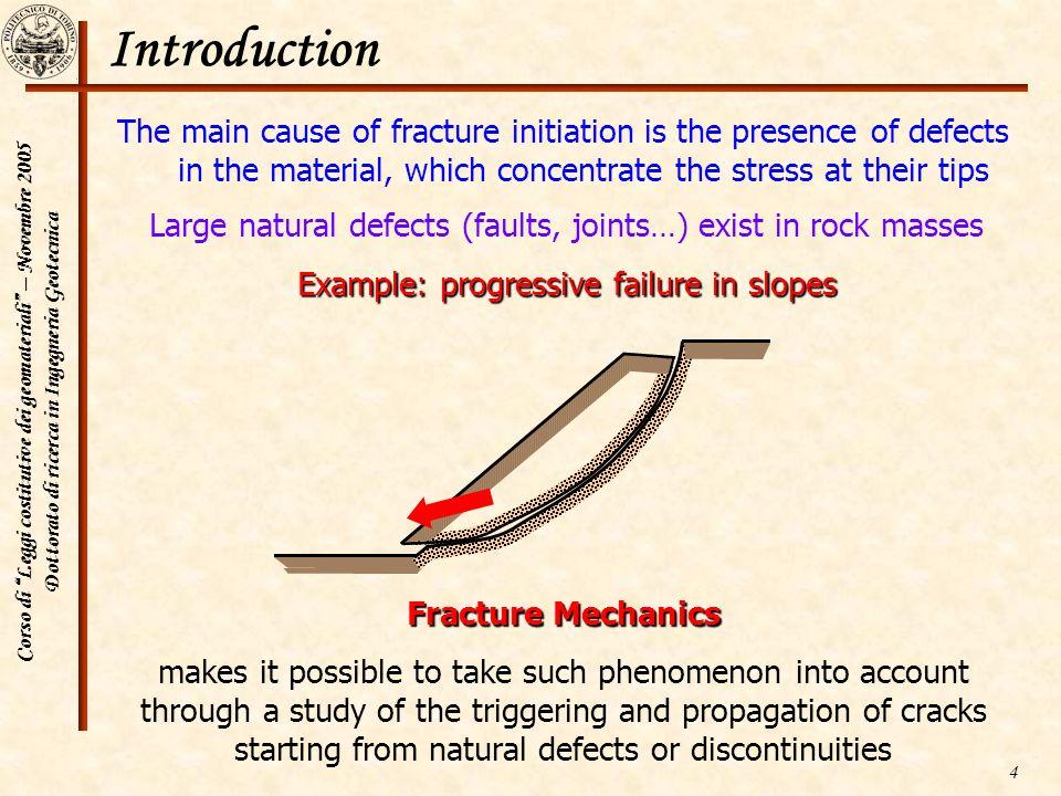 Corso di Leggi costitutive dei geomateriali – Novembre 2005 Dottorato di ricerca in Ingegneria Geotecnica 4 Introduction Large natural defects (faults