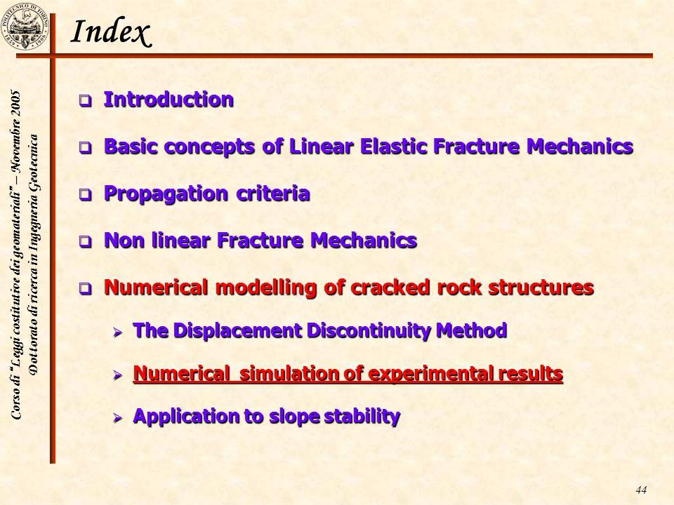 Corso di Leggi costitutive dei geomateriali – Novembre 2005 Dottorato di ricerca in Ingegneria Geotecnica 44 Index Introduction Introduction Basic con