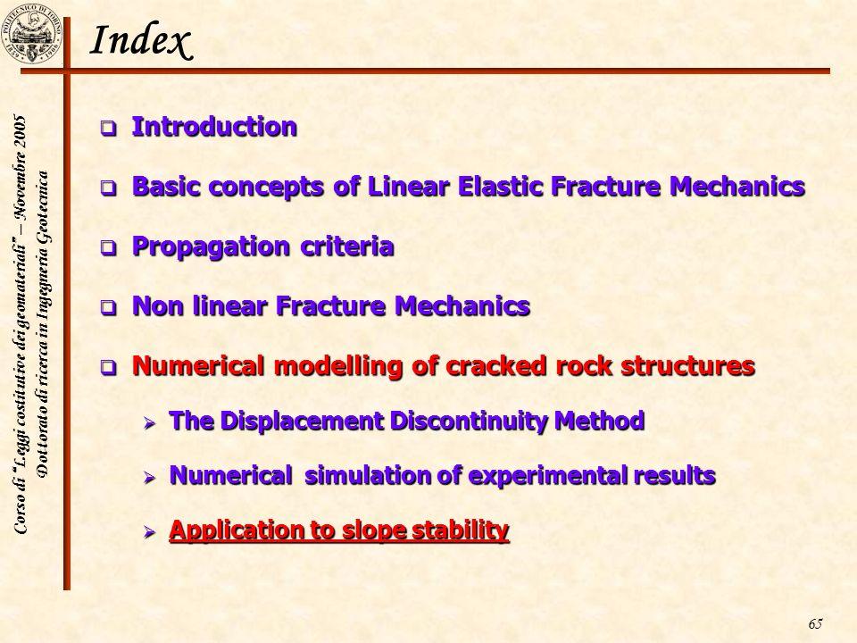 Corso di Leggi costitutive dei geomateriali – Novembre 2005 Dottorato di ricerca in Ingegneria Geotecnica 65 Index Introduction Introduction Basic con