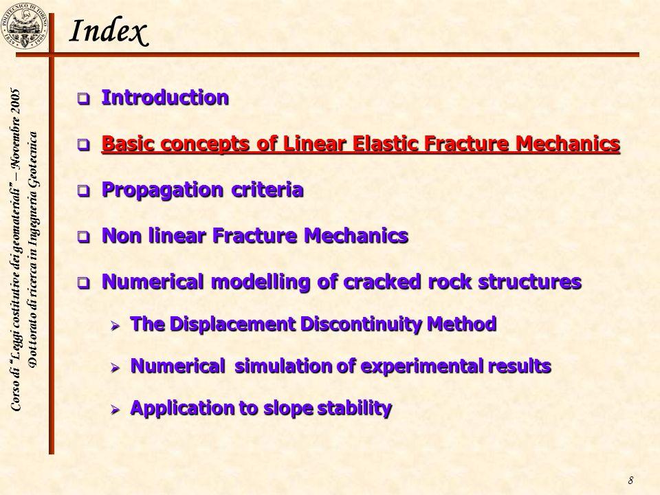 Corso di Leggi costitutive dei geomateriali – Novembre 2005 Dottorato di ricerca in Ingegneria Geotecnica 8 Index Introduction Introduction Basic conc