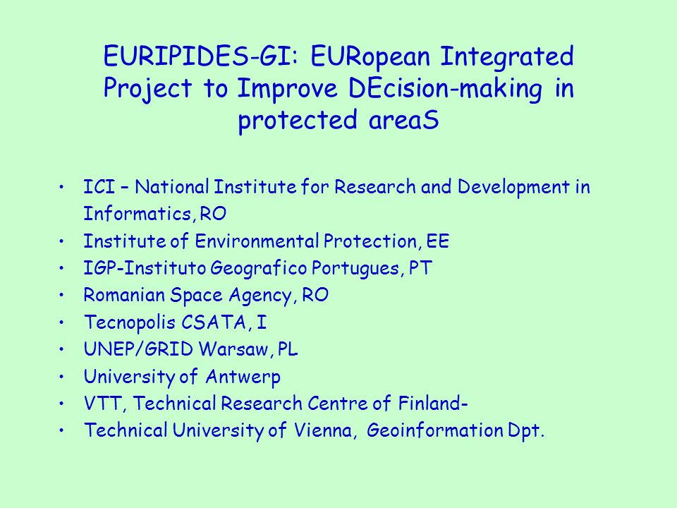 EURIPIDES-GI: EURopean Integrated Project to Improve DEcision-making in protected areaS ICI – National Institute for Research and Development in Infor