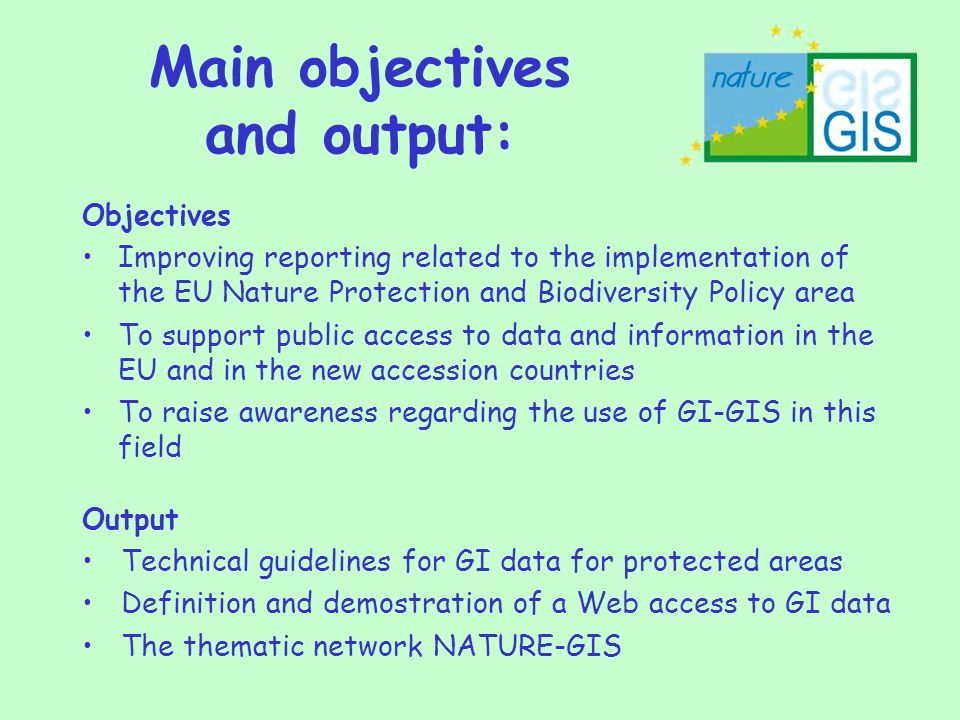Expected outcome: use of the Guidelines to implement GIS in protected areas demonstration of how is applicable web access to information in the field European awareness for a supra-national approach in GI management in protected areas establishment of a pan-European Nature- GIS group